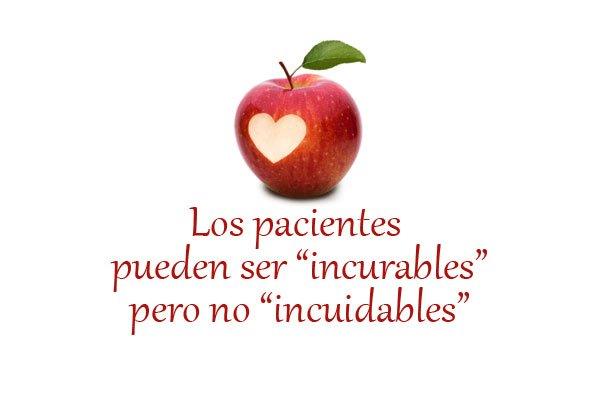 los pacientes pueden ser incurables pero no incuidables